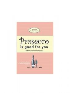 Prosecco-is-Good-for-you-book
